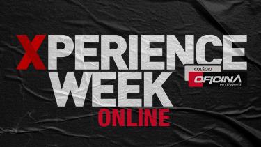 Xperience Week 2020 foi só sucesso! - Pré Vestibular Campinas  - Ensino Médio Campinas - OFICINA DO ESTUDANTE