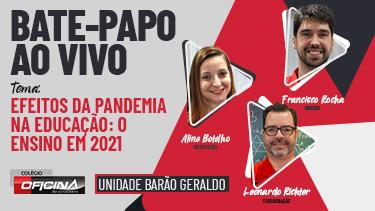 Unidade Barão: Pandemia e Ensino!  - Pré Vestibular Campinas  - Ensino Médio Campinas - OFICINA DO ESTUDANTE